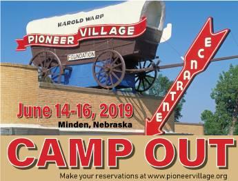 June 14-16, 2019 Minden Nebraska, Pioneer Village Camp Out
